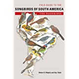"Field Guide to the Songbirds of South America: The Passerines (Mildred Wyatt-Wold Series in Ornithology)von ""Robert S. Ridgely"""