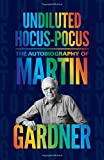 img - for Undiluted Hocus-Pocus: The Autobiography of Martin Gardner book / textbook / text book