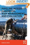 Pipeline Integrity Handbook: Risk Man...