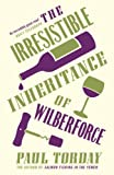 Paul Torday The Irresistible Inheritance Of Wilberforce