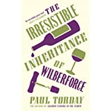 The Irresistible Inheritance Of Wilberforceby Paul Torday
