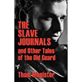 The Slave Journals and Other Tales of the Old Guard