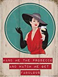 Hand Me The Prosecco & Watch Me Get Fabulous Metal Sign 200mm x 150mm