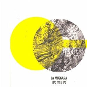 La Musgaña -  Idas y Venidas