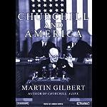Churchill and America   Martin Gilbert