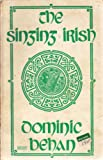 img - for The Singing Irish: An Anthology of Irish Songs, Ancient and Modern book / textbook / text book