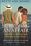img - for Surviving an Affair: Infidelity in Marriage and Mending Broken Hearts: Healing the Pain, Reviving your Marriage and Renewing Trust for Couples book / textbook / text book