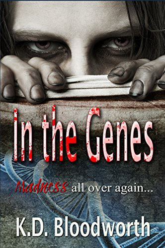 Book: In The Genes (Psychopath Book 2) by K.D. Bloodworth