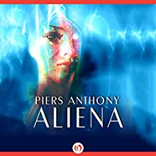Aliena (       UNABRIDGED) by Piers Anthony Narrated by Felicity Munroe
