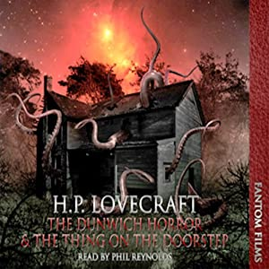 The Dunwitch Horror & The Thing at the Doorstep Audiobook