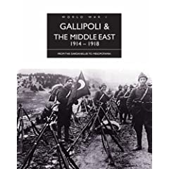 Gallipoli and the Middle East 1914-1918 (The History of World War I)