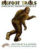 Bigfoot Trails: Pacific Northwest