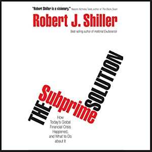 The Subprime Solution: How Today's Global Financial Crisis Happened, and What to Do about It | [Robert J. Shiller]