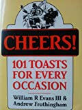 img - for Cheers!: 101 Toasts For Every Occasion book / textbook / text book