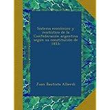 Sistema económico y rentístico de la Confederación argentina según su constitución de 1853;