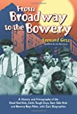 Leonard Getz From Broadway to the Bowery: A History and Filmography of the Dead End Kids, Little Tough Guys, East Side Kids and Bowery Boys Films, with Cast Biographies