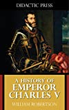 A History of Emperor Charles V (Illustrated)
