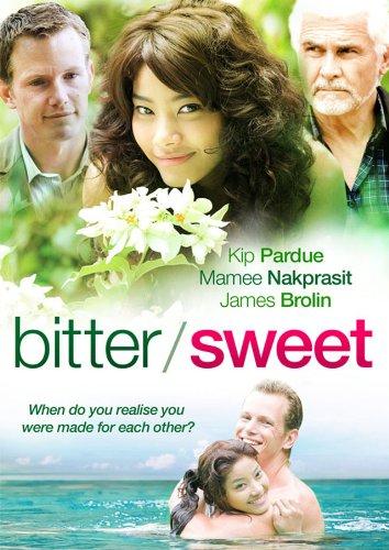 Bitter / Sweet: Kip Pardue, James Brolin, Napakpapha Nakprasitte ...