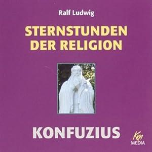 Konfuzius. Sternstunden der Religion Hörbuch