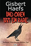 Und oben sitzt ein Rabe: Baltasar Matzbachs zweiter Fall (German Edition)