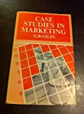 Case Studies in Marketing (0712103015) by G. B Giles