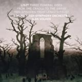 Liszt: Three Funeral Odes, From the Cradle to the Grave