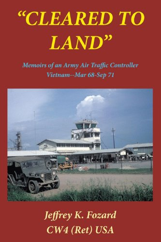 Image of Cleared to Land: Memoirs of an Army Air Traffic Controller Vietnam--Mar 68-Sep 71