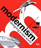 Modernism: Designing a New World (1851774777) by Wilk, Christopher