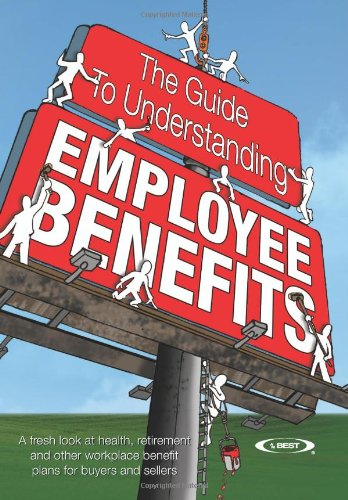 The Guide to Understanding Employee Benefits: A fresh...
