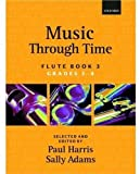 Music through Time Flute Book 3 (Bk. 3) (0193571838) by Harris, Paul