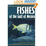 Fishes of the Gulf of Mexico: Texas, Louisiana, and Adjacent Waters, Second Edition (W. L. Moody Jr. Natural History...