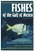 Fishes of the Gulf of Mexico: Texas, Louisiana, and Adjacent Waters, Second Edition (W. L. Moody Jr. Natural History Series)
