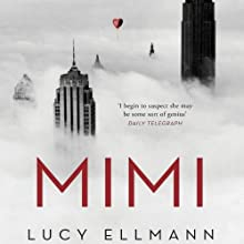 Mimi (       UNABRIDGED) by Lucy Ellmann Narrated by Matthew Josdal