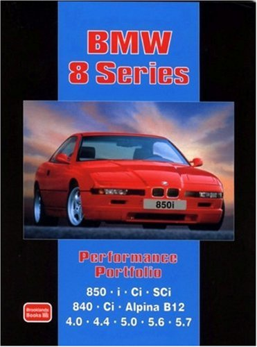 BMW 8 Series Performance Portfolio: Contains Road and Comparison Tests, Useful Buyer's Guide and Other Information (Motor Books)