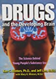 img - for Drugs and the Developing Brain: The Science Behind Young People's Substance Use book / textbook / text book