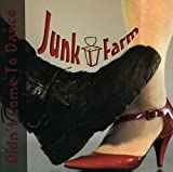 Didn't Come to Dance by Junk Farm