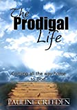 img - for The Prodigal Life: Coming all the way home to God book / textbook / text book