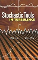Stochastic Tools in Turbulence (Dover Books on Engineering)