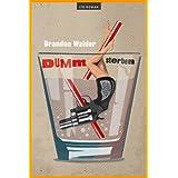 """Dumm Sterben: Roman (ITD Gegenwartsliteratur)von """"Brandon Walder"""""""