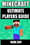 Minecraft Books Minecraft Ultimate Players Guide: Xbox 360
