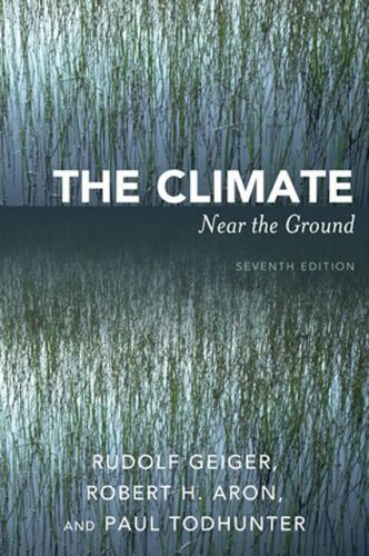 The Climate Near the Ground: Rudolf Geiger, Robert H. Aron, Paul Todhunter: 9780742555600: Amazon.com: Books