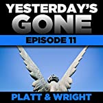 Yesterday's Gone: Episode 11 | Sean Platt,David Wright