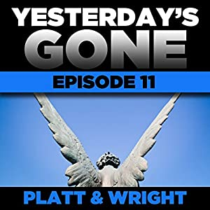 Yesterday's Gone: Episode 11 Audiobook