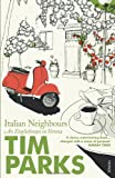 Italian Neighbours: An Englishman In Verona (0099286955) by TIM PARKS