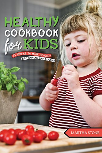 Kids Healthy Cookbook: 25 Recipes to Make Healthy Kids Snacks and Lunches - One of the best Cookbooks for Kids for Everyone (Diabetic Cookbook For Kids compare prices)