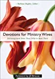 img - for Devotions for Ministry Wives: Encouragement from Those Who've Been There book / textbook / text book