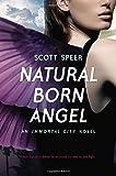 Natural Born Angel: An Immortal City Novel