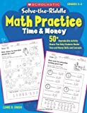 img - for Solve-the-Riddle Math Practice: Time & Money: 50+ Reproducible Activity Sheets That Help Students Master Time and Money Skills and Concepts book / textbook / text book