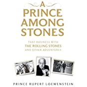 A Prince Among Stones: That Business with The Rolling Stones and Other Adventures | [Prince Rupert Loewenstein]