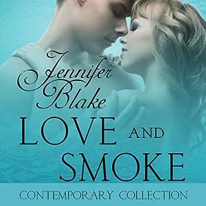 Love and Smoke | [Jennifer Blake]